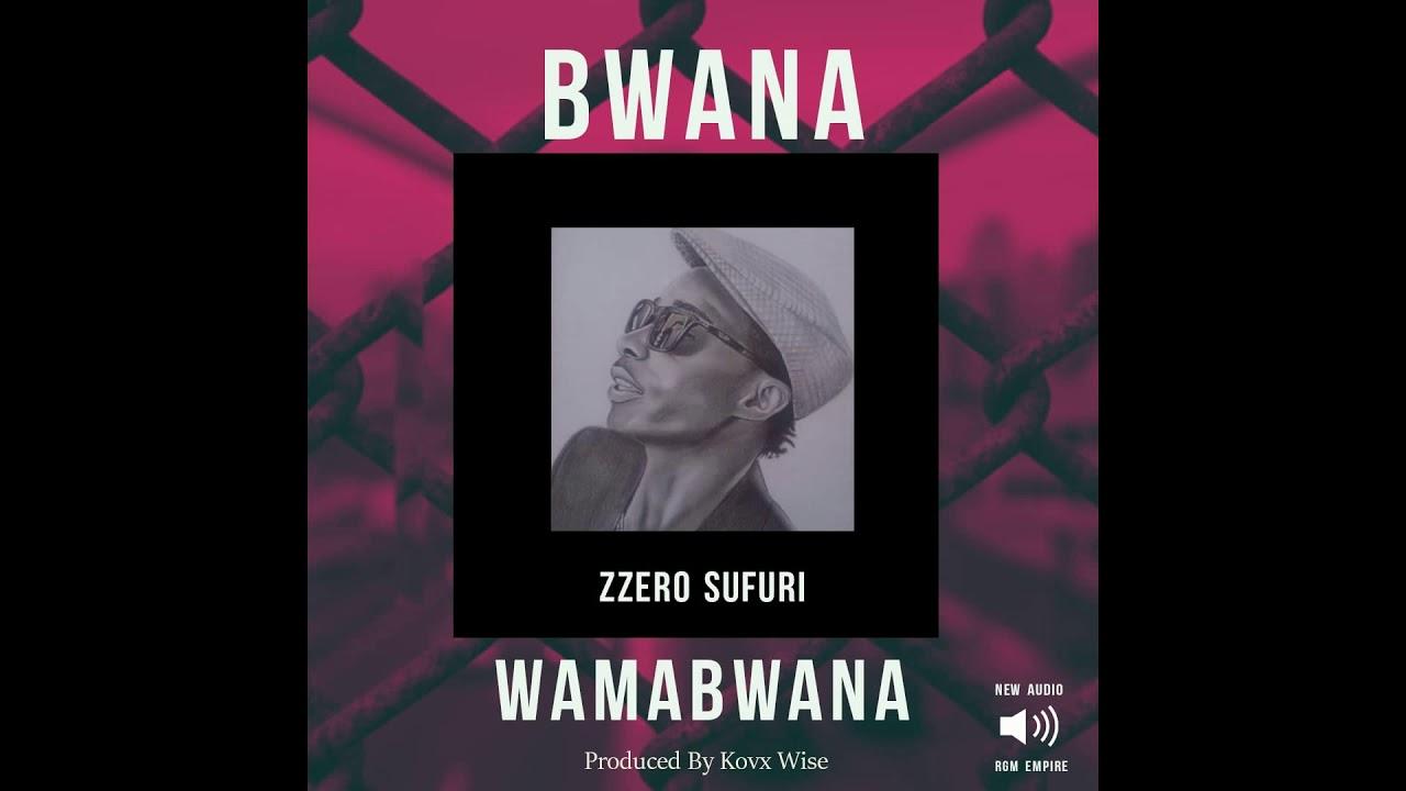 Zzero Sufuri – Bwana Wa Mabwana mp3 download