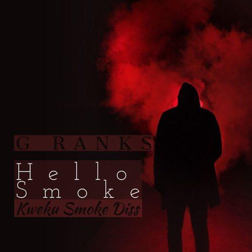 G Ranks - Hi Smoke (Kweku Smoke Diss)