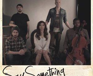 Say Something - Pentatonix