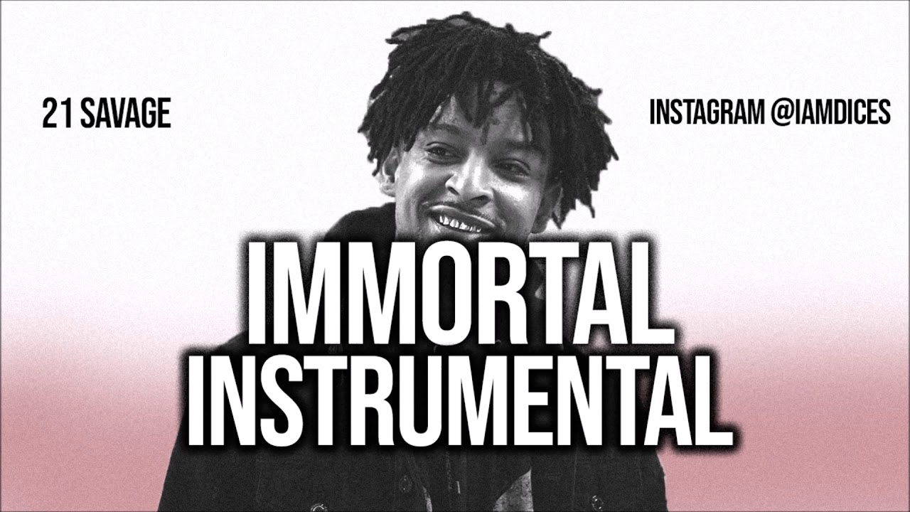 21 Savage – Immortal (Instrumental) mp3 download