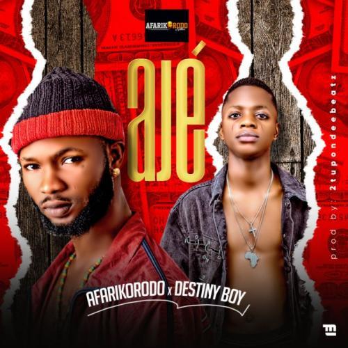 Afarikorodo Ft. Destiny Boy – Aje mp3 download