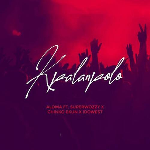 Aloma Ft. Superwozzy, Chinko Ekun, Idowest – Kpalanpolo mp3 download