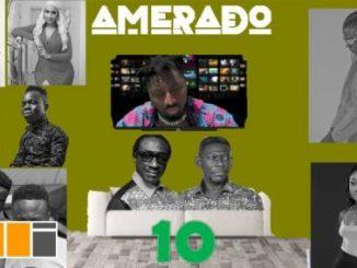 Amerado – Yeete Nsem (Episode 10)