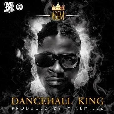 Asem – Dancehall King mp3 download