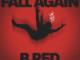 B-Red – Fall Again (Prod. by Magic Boi)