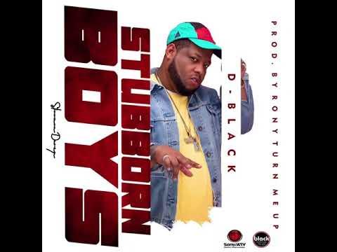 D-Black – Stubborn Boys (We No Dey Hear) mp3 download