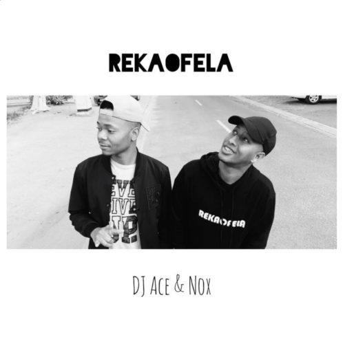 DJ Ace x Nox – Rekaofela mp3 download