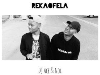 DJ Ace x Nox – Rekaofela