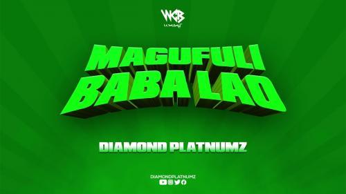 Diamond Platnumz – Magufuli Baba Lao mp3 download