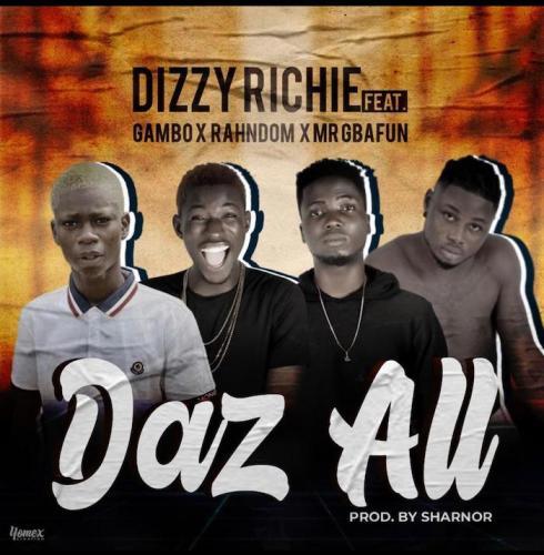 Dizzy Richie Ft. Gambo x Rahndom x Mr Gbafun – Daz All mp3 download