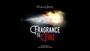 Dunsin Oyekan – Fragrance To Fire mp3 download
