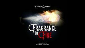 Dunsin Oyekan – Fragrance To Fire
