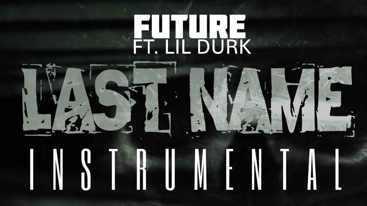 Future – Last Name Instrumental Ft. Lil Durk download