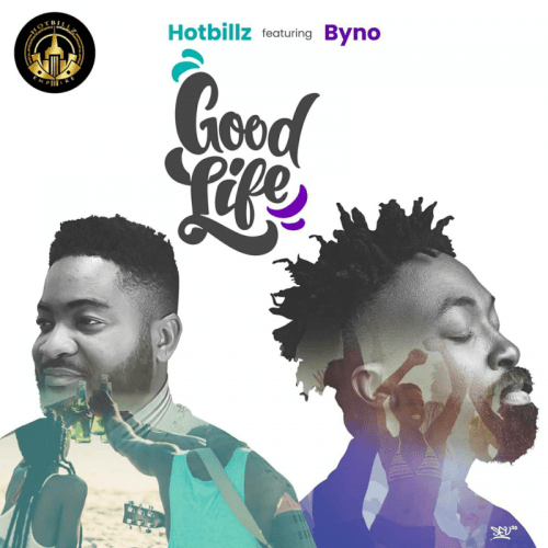 Hotbillz Ft. Byno – Good Life mp3 download