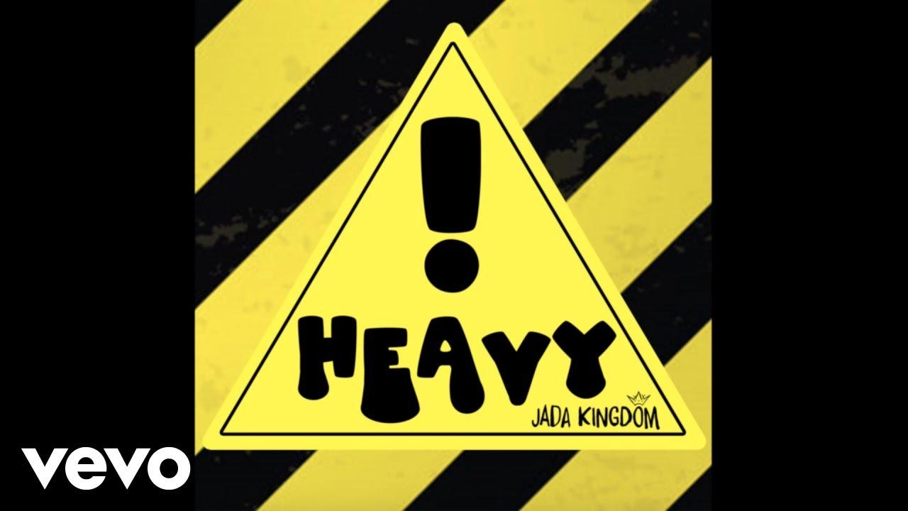 Jada Kingdom – Heavy ! ⚠ mp3 download