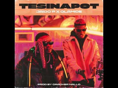Jaido P – TesiNaPot Ft. Olamide mp3 download