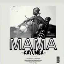 Kayumba – Mama mp3 download
