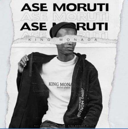 King Monada – Ase Moruti Ft. Mack Eaze mp3 download