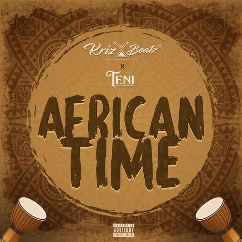 KrizBeatz – African Time Ft. Teni mp3 download