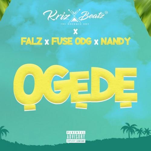 Krizbeatz – Ogede Ft. Falz, Fuse ODG, Nandy mp3 download