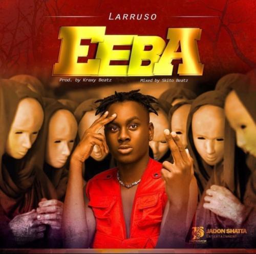 Larruso – Eeba mp3 download