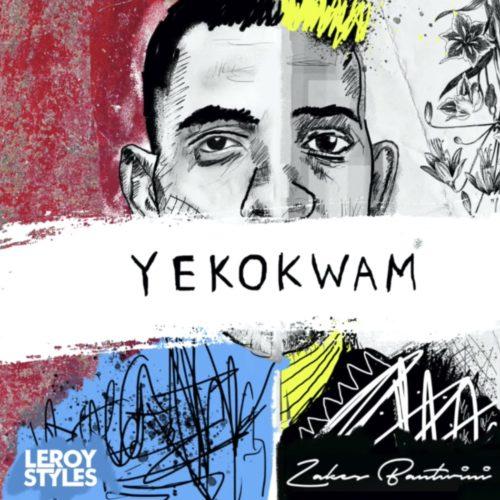 Leroy Styles – Yekokwam Ft. Zakes Bantwini mp3 download
