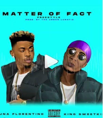Luna Florentino Ft. King Sweetkid – Matter Of Fact mp3 download