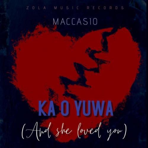 Maccasio – Ka O Yua (And She Loved You) mp3 download