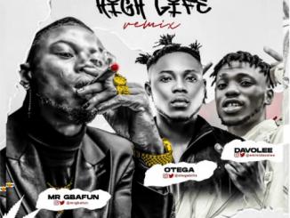 Mr Gbafun – High Life (Remix) Ft. Otega, Davolee