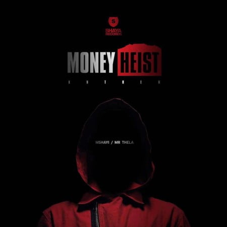 Mshayi & Mr Thela – Money Heist Anthem (Bella Ciao) mp3 download