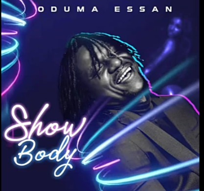 Oduma Essan – Show Body mp3 download