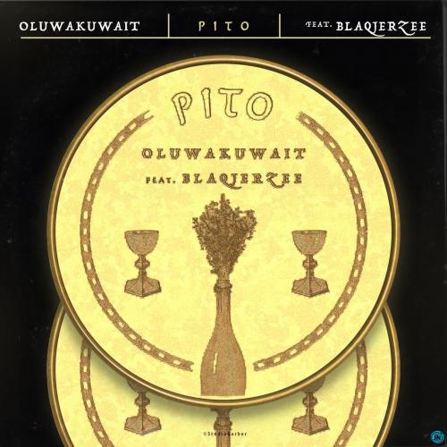 Oluwakuwait – Pito Ft. Blaq Jerzee mp3 download