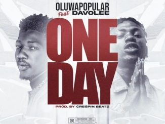 Oluwapopular Ft. Davolee – One Day
