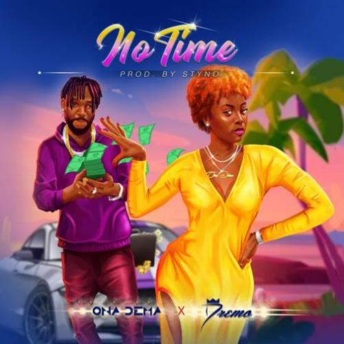 Ona Dema – No Time Ft. Dremo mp3 download