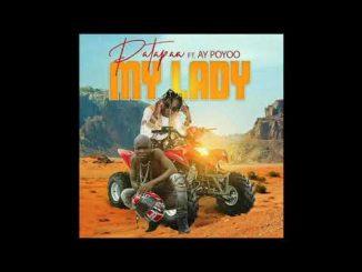 Patapaa – My Lady Ft. AY Poyoo