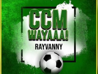 Rayvanny – Ccm Wayaaa! (Prod. by S2Kizzy)