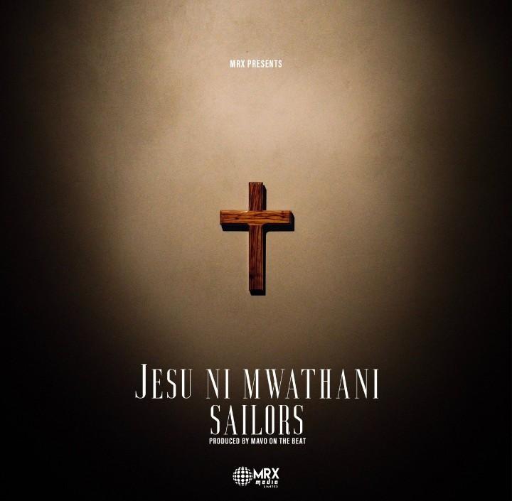 Sailors – Jesu Ni Mwathani mp3 download