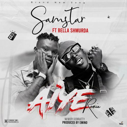 Samstar – Aiye (Remix) Ft. Bella Shmurda mp3 download