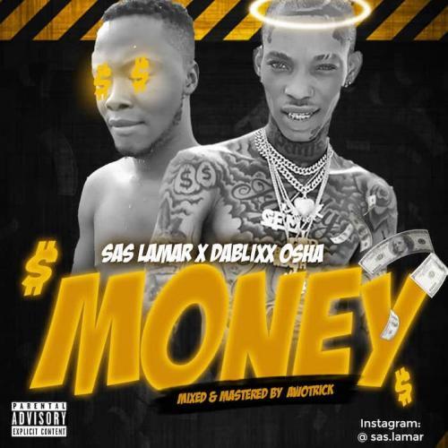 Sas Lamar Ft. Dablix Osha – Money mp3 download