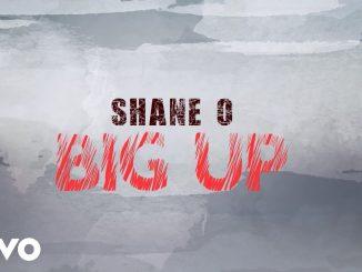Shane O – Big Up