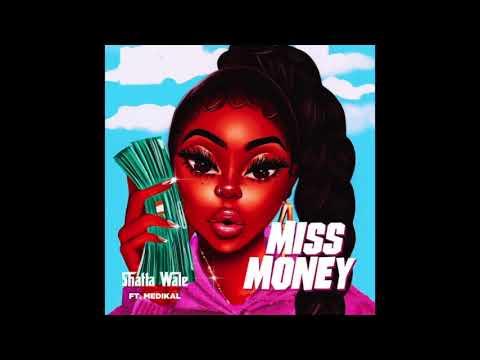 Shatta Wale – Miss Money Ft. Medikal mp3 download