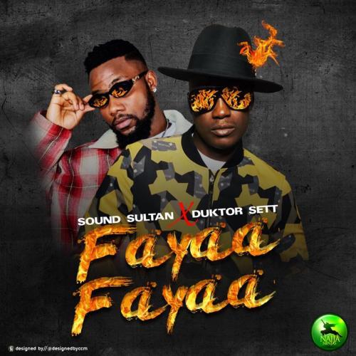 Sound Sultan – Fayaa Fayaa Ft. Duktor Sett mp3 download
