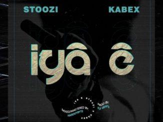 Stoozi Ft. Kabex – Iya E
