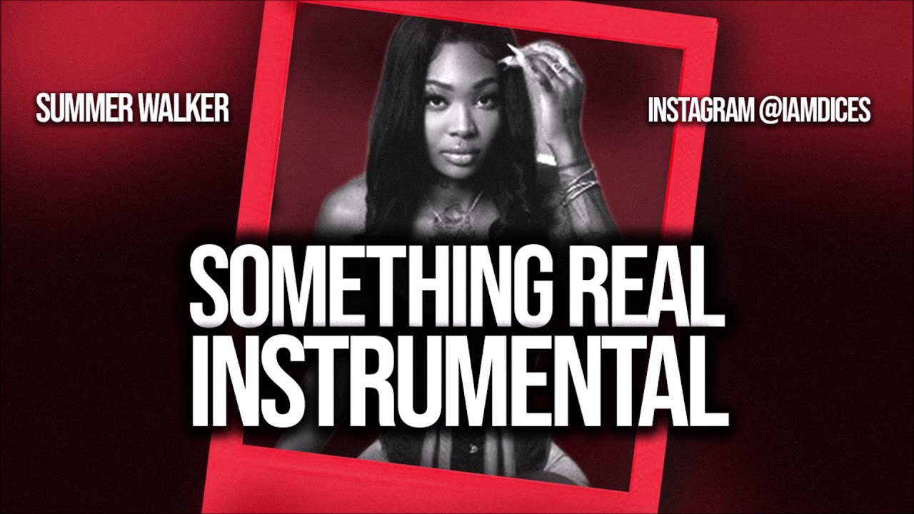 Summer Walker – Something Real Instrumental Ft. Chris Brown download
