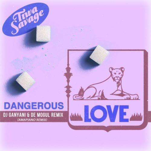 Tiwa Savage – Dangerous Love (Amapiano Remix) Ft. DJ Ganyani, De Mogul SA mp3 download