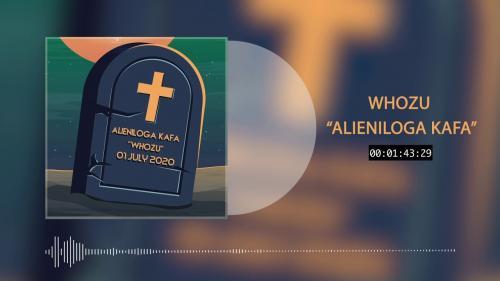 Whozu – Alieniloga Kafa mp3 download