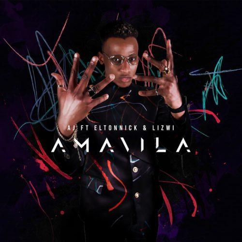 AJ – Amavila Ft. Eltonnick, Lizwi mp3 download