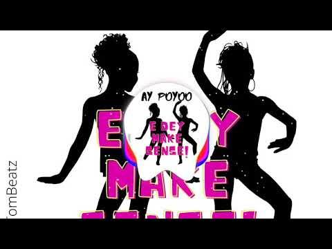 AY Poyoo – E Dey Make Sense mp3 download