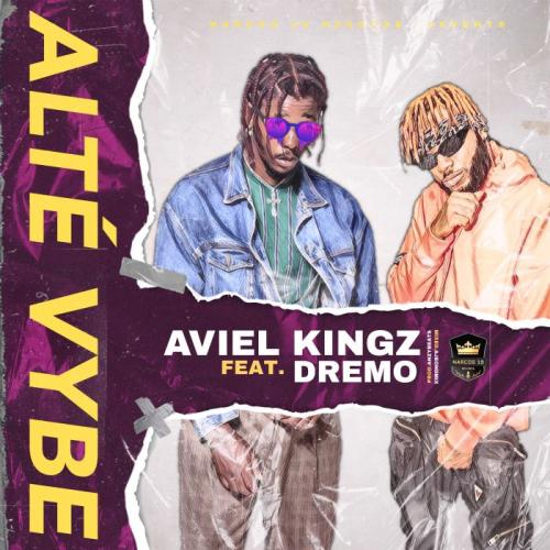 Aviel Kingz Ft. Dremo – Alté Vybe mp3 download