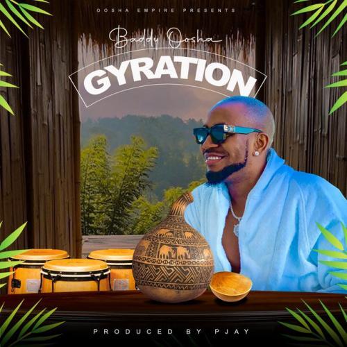 Baddy Oosha – Gyration mp3 download
